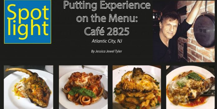 Putting Experience on the Menu: Café 2825, Atlantic City, NJ