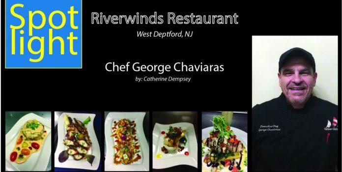 Riverwinds Restaurant – Chef George Chaviaras