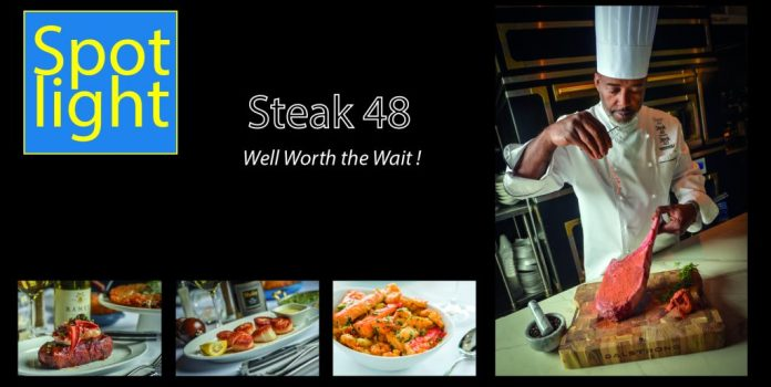 Steak 48 -Well Worth the Wait!